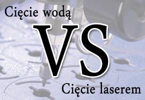 Cięcie wodą vs Cięcie laserem