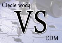 Cięcie wodą vs EDM